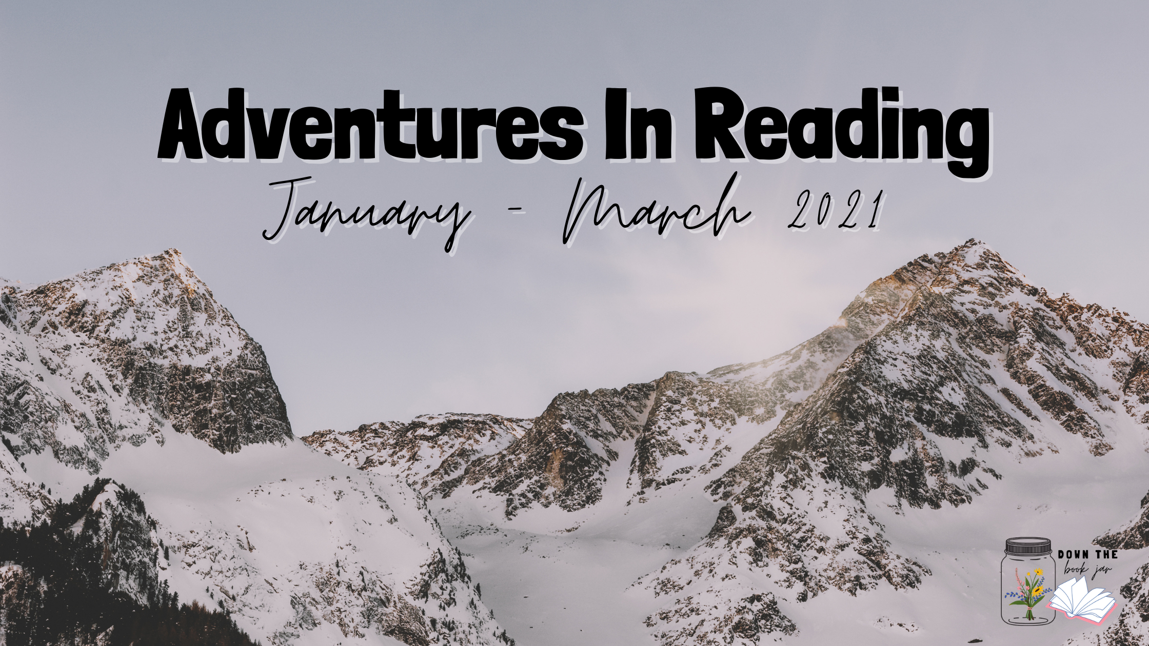 Adventures in Reading – January through March 2021