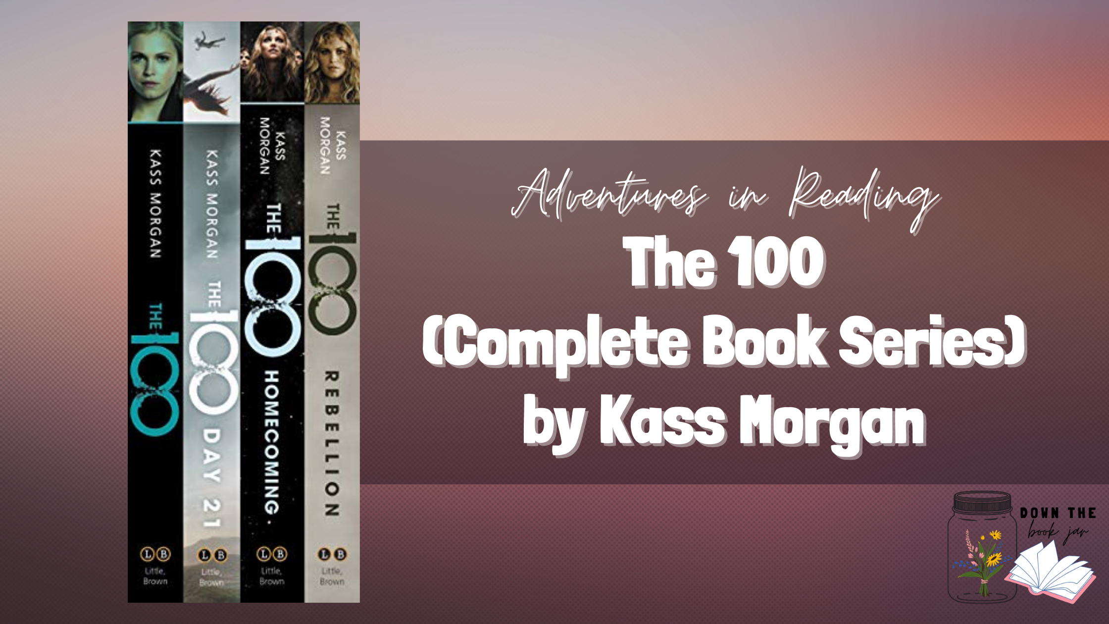 The 100 Book Series by Kass Morgan